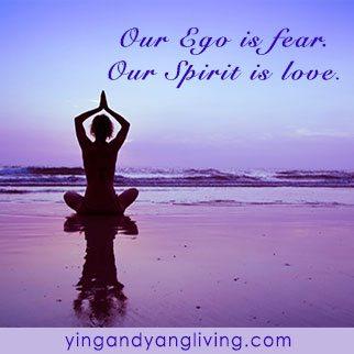 Zen Message: Ego Fear, Love Spirit
