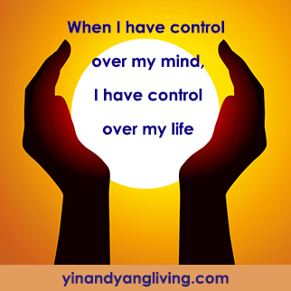 Zen Message of the Week: Control Over Mind, Control Over Life
