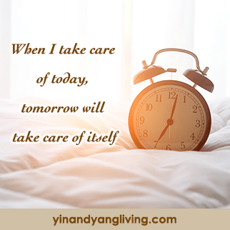 Zen Message of the Week: Take Care of Today to Take Care of Tomorrow
