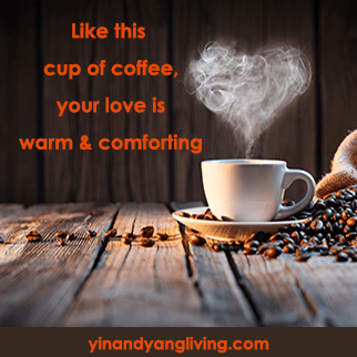 Zen Message: Love As Warm as Coffee