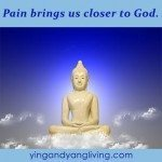 Zen Message: Pain Closer to God