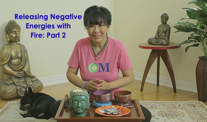 How to Release Negative Energy with Fire: Part 2