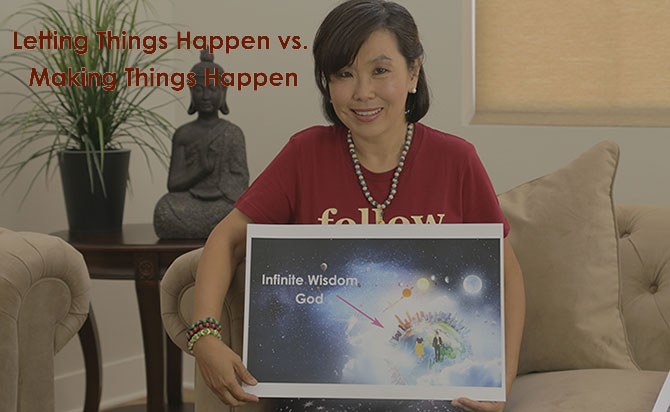 Letting Things Happen Vs. Making Things Happen