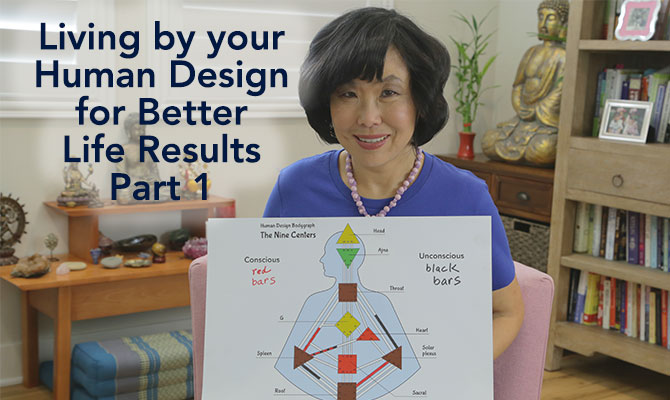 Living By your Human Design for Better Life Results
