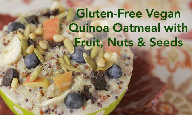 Gluten Free Vegan Quinoa Oatmeal