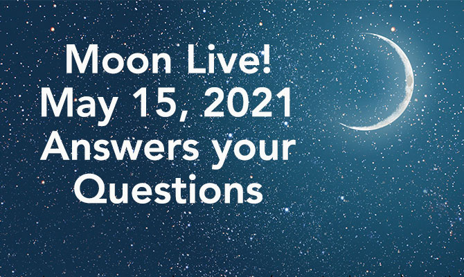 Moon Live! May 15, 2021