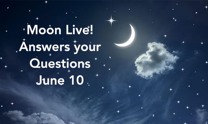 Moon Live, June 10